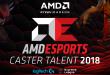 AMD ESPORTS CASTER TALENT 2018 Menggali Potensi Caster eSports di Indonesia